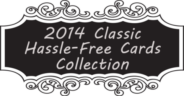 2014 Classic Hassle-Free Cards
